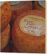 Formaggio Cheese Of Italy Wood Print by Roger Mullenhour