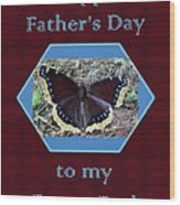Foster Dad Father's Day Card - Mourning Cloak Butterfly Wood Print
