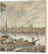 France: La Rochelle, 1762 Wood Print