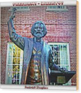 Frederick Douglass Wood Print by Brian Wallace
