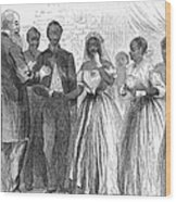 Freedmen: Wedding, 1866 Wood Print by Granger