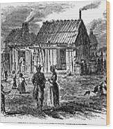 Freedmens Village, 1866 Wood Print by Granger