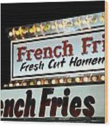 French Fries Sign Wood Print
