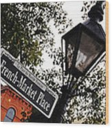 French Quarter French Market Street Sign New Orleans  Wood Print