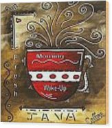 Fresh Java Original Painting Wood Print by Megan Duncanson