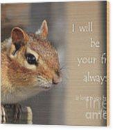 Friend For Peanuts Wood Print