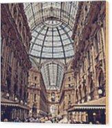 Galleria Vittorio Emanuele Wood Print