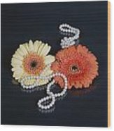 Gerberas With Pearls Wood Print