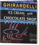 Ghirardelli Chocolate Signs At Night Wood Print
