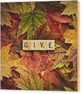 Give-autumn Wood Print