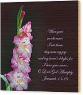 Gladiola Jeremiah 15 16 Wood Print