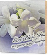 God Bless You On Your Confirmation Floral Greeting Card Wood Print