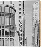 Goodman Theatre Center Chicago Wood Print