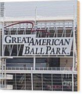 Great American Ball Park Sign In Cincinnati Wood Print
