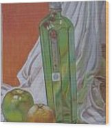 Green Bottle And Fruit. Wood Print