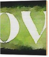 Green With Love Wood Print