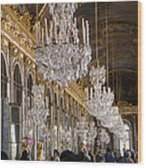 Hall Of Mirrors At Palace Of Versailles France Wood Print