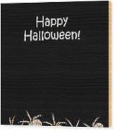 Halloween Greetings. Spider Party Series #03 Wood Print