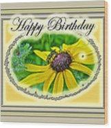 Happy Birthday Card    Black-eyed Susan And Bee Wood Print