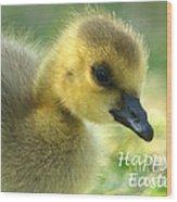 Happy Easter Gosling Wood Print