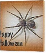 Happy Halloween Spider Greeting Card - Dolomedes Tenebrosus Wood Print