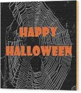 Happy Halloween Web  Wood Print