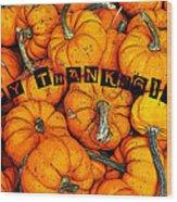 Happy Thanksgiving Art Wood Print