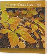 Happy Thanksgiving Beech Leaves Wood Print