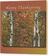 Happy Thanksgiving Birch And Maple Trees Wood Print