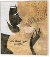 Her Blood Type Wood Print