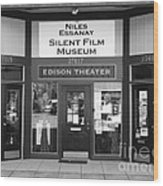 Historic Niles District In California Near Fremont . Niles Essanay Silent Film Museum . 7d10684 Bw Wood Print
