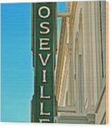 Historic Roseville California Wood Print