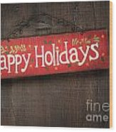 Holiday Sign On Distressed Wood Wall Wood Print by Sandra Cunningham