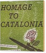Homage To Catalonia Wood Print