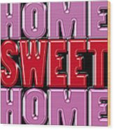 Home Sweet Home 2 Wood Print