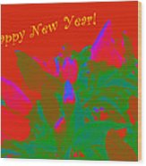 Hot As A Pepper New Year Greeting Card Wood Print