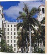 Hotel Nacional De Cuba Wood Print