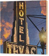 Hotel Texas Wood Print by Jeff Steed