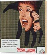 Hush...hush, Sweet Charlotte, Center Wood Print
