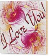 I Love You Card 1 Wood Print