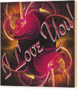 I Love You Card 2 Wood Print
