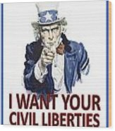I Want Your Civil Liberties Wood Print