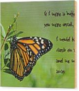 If I Were A Butterfly Wood Print by Bill Cannon