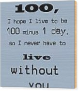 If You Live To Be 100 - Blue Wood Print by Georgia Fowler