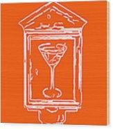 In Case Of Emergency - Drink Martini - Orange Wood Print