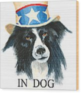 In Dog We Trust Greeting Card Wood Print
