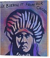 Indigenous Motto...blue Wood Print