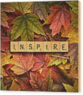 Inspire-autumn Wood Print