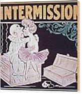 Intermission Slide Wood Print