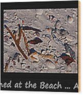 It Happened At The Beach Wood Print